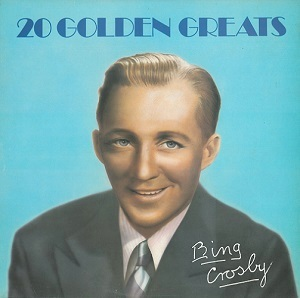 BING CROSBY 20 Golden Greats Vinyl Record LP MCA 1979