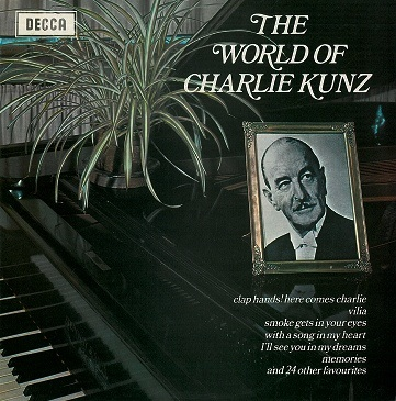 CHARLIE KUNZ The World Of Charlie Kunz LP Vinyl Record Album 33rpm Decca 1969