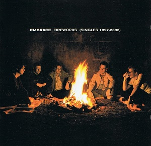 EMBRACE Fireworks: Singles 1997-2002 CD Album 2002