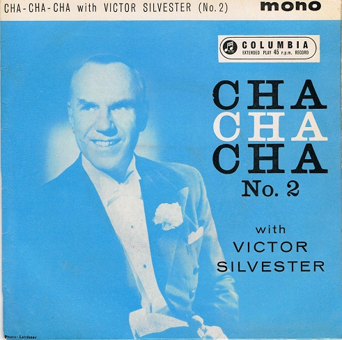 "VICTOR SILVESTER  Cha-Cha-Cha With Victor Silvester No.2 EP 7"" Single Vinyl Record Columbia 1962"