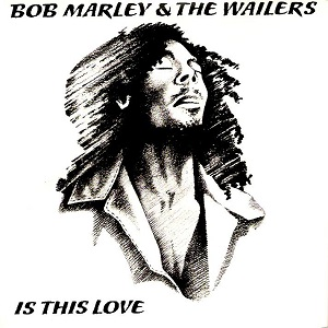BOB MARLEY AND THE WAILERS Is This Love Vinyl Record 7 Inch Island 1978