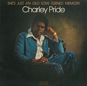 CHARLEY PRIDE She's Just An Old Love Turned Memory Vinyl Record LP RCA Victor 1977