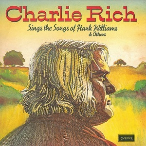 CHARLIE RICH Sings The Songs Of Hank Williams And Others Vinyl Record LP London 1974