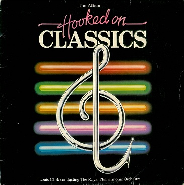 LOUIS CLARK (THE ROYAL PHILHARMONIC ORCHESTRA) Hooked On Classics LP Vinyl Record Album K-tel 1981.