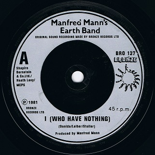 "MANFRED MANN'S EARTH BAND I (Who Have Nothing) 7"" Single Vinyl Record 45rpm Bronze 1981"