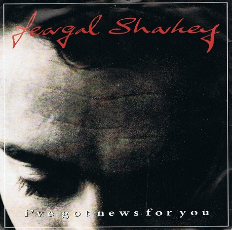 "FEARGAL SHARKEY I've Got News For You 7"" Single Vinyl Record 45rpm Virgin 1991"