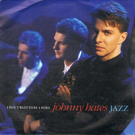 Johnny Hates Jazz I Don T Want To Be A Hero 7 Single Vinyl