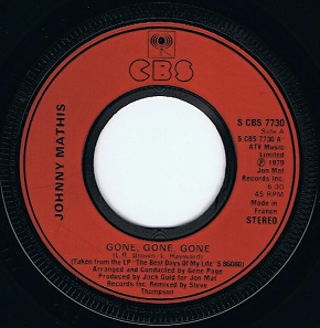 "JOHNNY MATHIS Gone, Gone, Gone 7"" Single Vinyl Record 45rpm French CBS 1979"