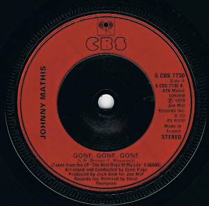 "JOHNNY MATHIS Gone, Gone, Gone 7"" Single Vinyl Record 45rpm French CBS 1979."