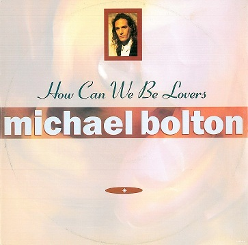 "MICHAEL BOLTON How Can We Be Lovers 12"" Single Vinyl Record CBS 1990"