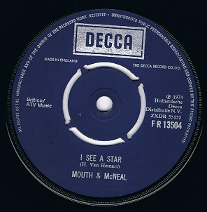"MOUTH & McNEAL I See A Star 7"" Single Vinyl Record 45rpm Decca 1974"