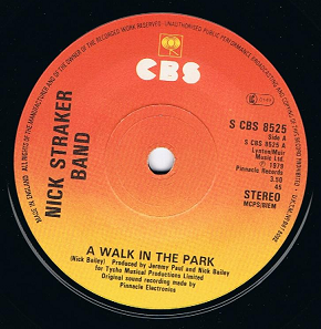 NICK STRAKER BAND A Walk In The Park Vinyl Record 7 Inch CBS 1979