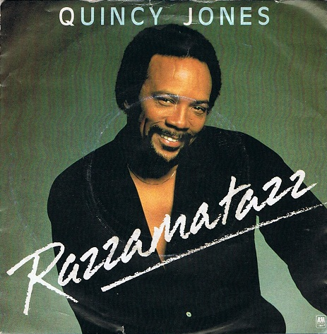 "QUINCY JONES Razzamatazz 7"" Single Vinyl Record 45rpm A&M 1981"