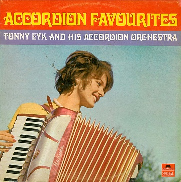 TONNY EYK AND HIS ACCORDION ORCHESTRA Accordion Favourites LP Vinyl Record Album 33rpm Polydor 1968