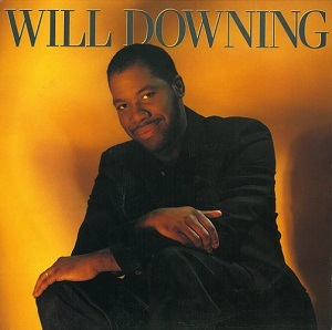WILL DOWNING Will Downing Vinyl Record LP 4th And Broadway 1988