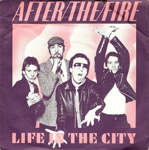 AFTER THE FIRE Life In The City Vinyl Record 7 Inch CBS 1979
