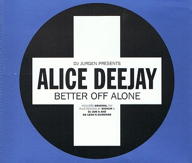 ALICE DEEJAY Better Off Alone CD Single Positiva 1999