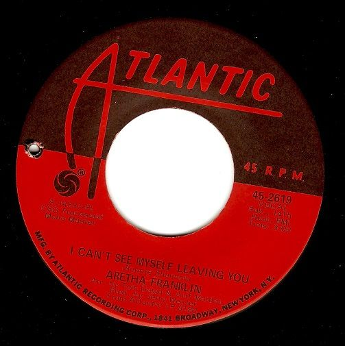 ARETHA FRANKLIN I Can't See Myself Leaving You Vinyl Record 7 Inch US Atlantic 1969