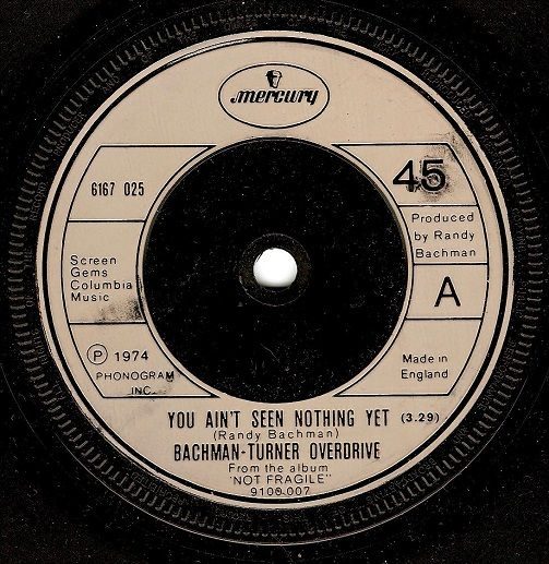 BACHMAN-TURNER OVERDRIVE You Ain't Seen Nothing Yet Vinyl Record 7 Inch Mercury 1974
