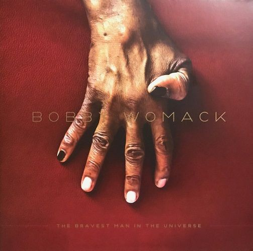 BOBBY WOMACK The Bravest Man In The Universe Vinyl Record LP XL 2012