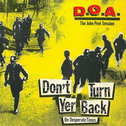 D.O.A. Don't Turn Your Back On Desperate Times Vinyl Record 12 Inch Alternative Tentacles 1984