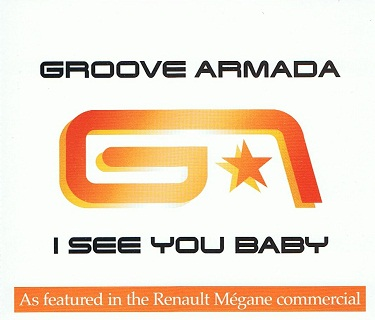 GROOVE ARMADA I See You Baby CD Single BMG 2004