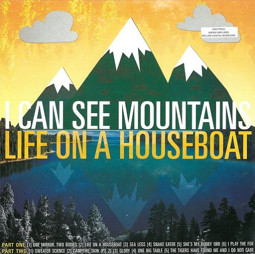 I CAN SEE MOUNTAINS Life On A Houseboat Vinyl Record LP Panic 2013 Green Vinyl