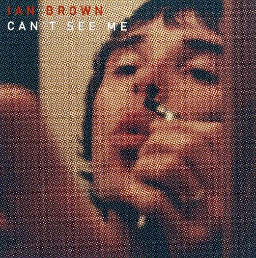 IAN BROWN Can't See Me Vinyl Record 7 Inch Polydor 1998