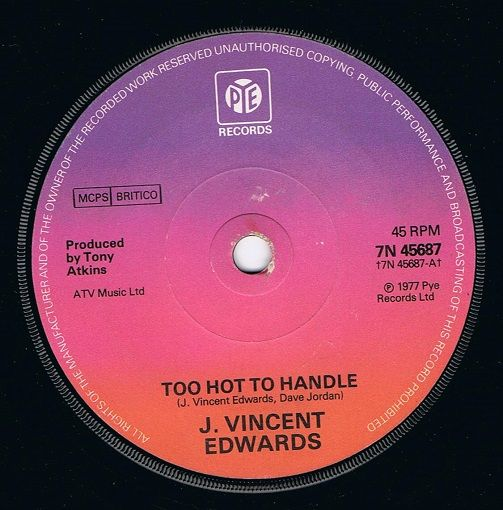 J. VINCENT EDWARDS Too Hot To Handle Vinyl Record 7 Inch Pye 1977