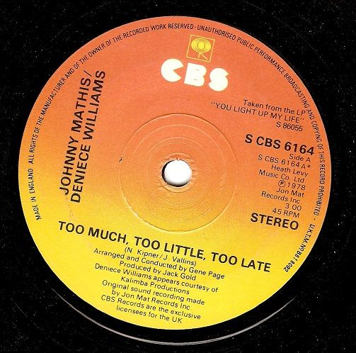 JOHNNY MATHIS AND DENIECE WILLIAMS Too Much, Too Little, Too Late Vinyl Record 7 Inch CBS 1978
