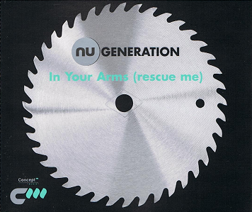 NU GENERATION In Your Arms (Rescue Me) CD Single Concept 2000