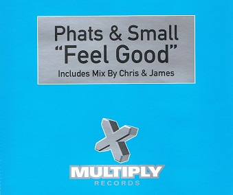 PHATS & SMALL Feel Good CD Single Multiply 1999
