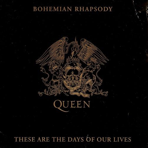 Queen Bohemian Rhapsody These Are The Days Of Our Lives
