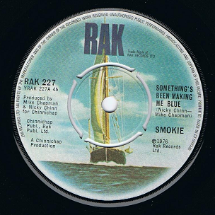 "SMOKIE Something's Been Making Me Blue 7"" Single Vinyl Record 45rpm RAK 1976"