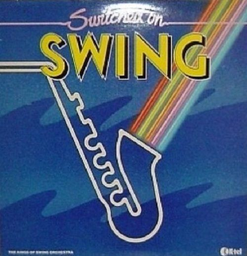 THE KINGS OF SWING ORCHESTRA Switched On Swing Vinyl Record LP K-Tel 1982
