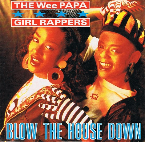 "THE WEE PAPA GIRL RAPPERS Blow The House Down 7"" Single Vinyl Record 45rpm Jive 1989"