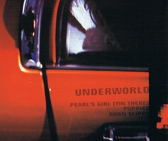 UNDERWORLD Pearl's Girl (Tin There) CD Single Junior Boy's Own 1996