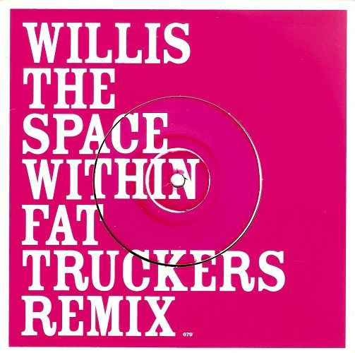 WILLIS The Space Within (Fat Truckers Remix) Vinyl Record 7 Inch 679 2003  Promo