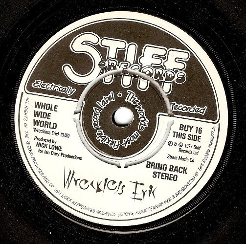 Wreckless Eric Whole Wide World Vinyl Record 7 Inch Stiff 1977